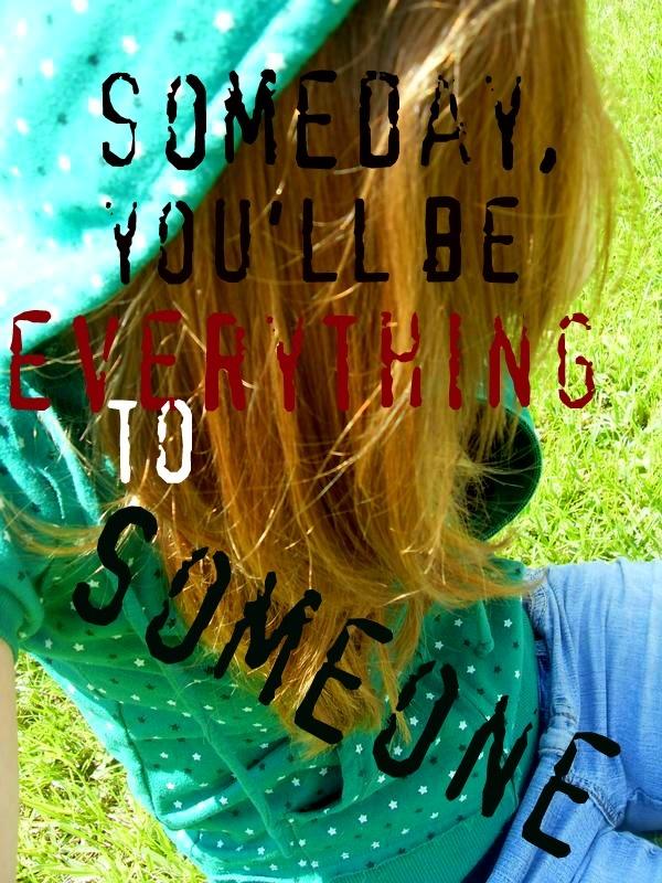 :): Encouragement, Someday, Quotes, Talk