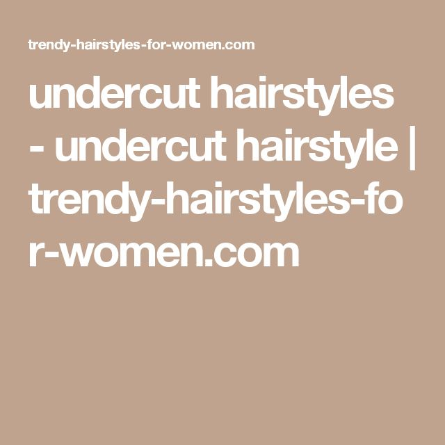 undercut hairstyles - undercut hairstyle | trendy-hairstyles-for-women.com