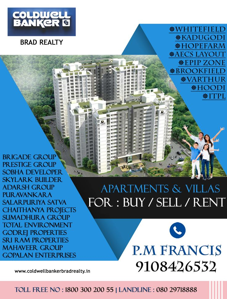 Apartments & VILLAS For : BUY / SELL / RENT #Whitefield, #Kadugodi, #hopefarm,  #AECSlayout, #EPIPzone, #Brookfield, #varthur, #Hoodi, #ITPL Projects : BRIGADE GROUP, PRESTIGE GROUP, SOBHA DEVELOPER, SKYLARK BUILDER, ADARSH GROUP, PURAVANKARA, SALARPURIYA SATVA, CHAITHANYA PROJECTS, SUMADHURA GROUP, TOTAL ENVIRONMENT, GODREJ PROPERTIES, SRI RAM PROPERTIES, MAHAVEER GROUP, GOPALAN ENTERPRISES.  Contact : Coldwell Banker Brad Realty P.M FRANCIS : 9108426532 Landline : 080 29718888
