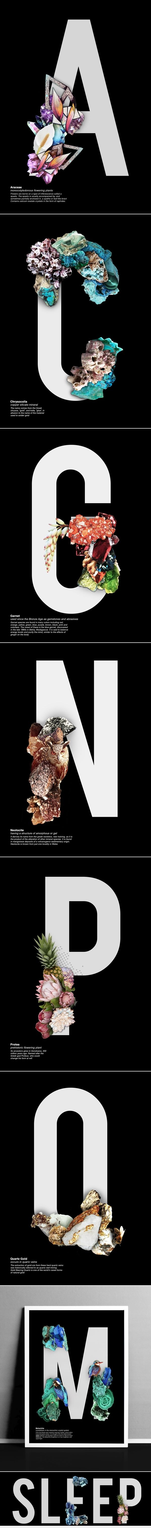 Natural History Type Project A type series created by Sleep Projects. Inspired by Bebas typeface and designed by Ryoichi Tsenekawa. Each letter is designed to a mineral that begins with that letter