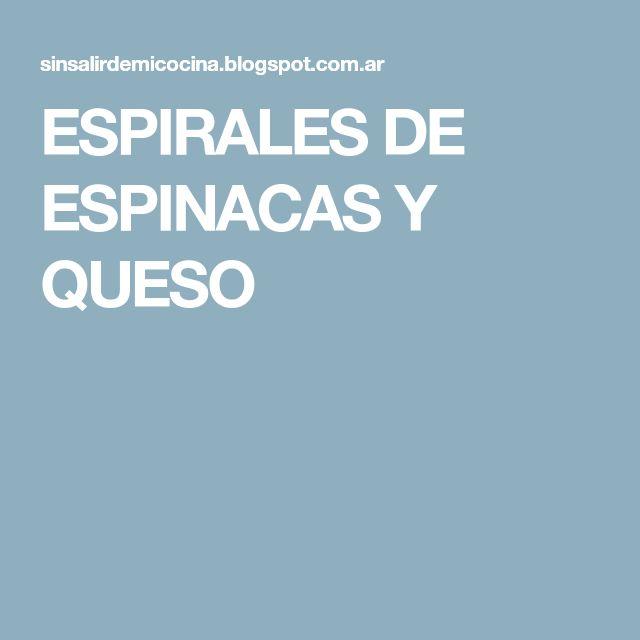 ESPIRALES DE ESPINACAS Y QUESO
