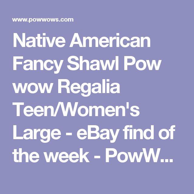 Native American Fancy Shawl Pow wow Regalia Teen/Women's Large - eBay find of the week - PowWows.com - Native American Pow Wows