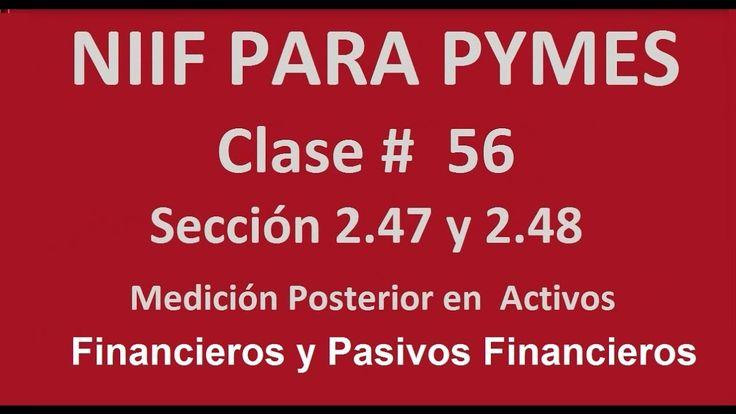 731. Clase 56 Sección 2.247 y 2.48 Medición Posterior en Activos Financieros y Pasivos Financieros http://bit.ly/2oSGjxC