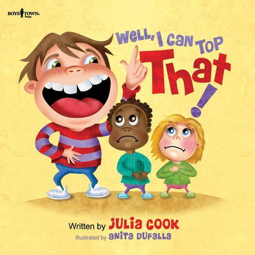 Well, I can top that! / written by Julia Cook ; illustrated by Anita DuFalla