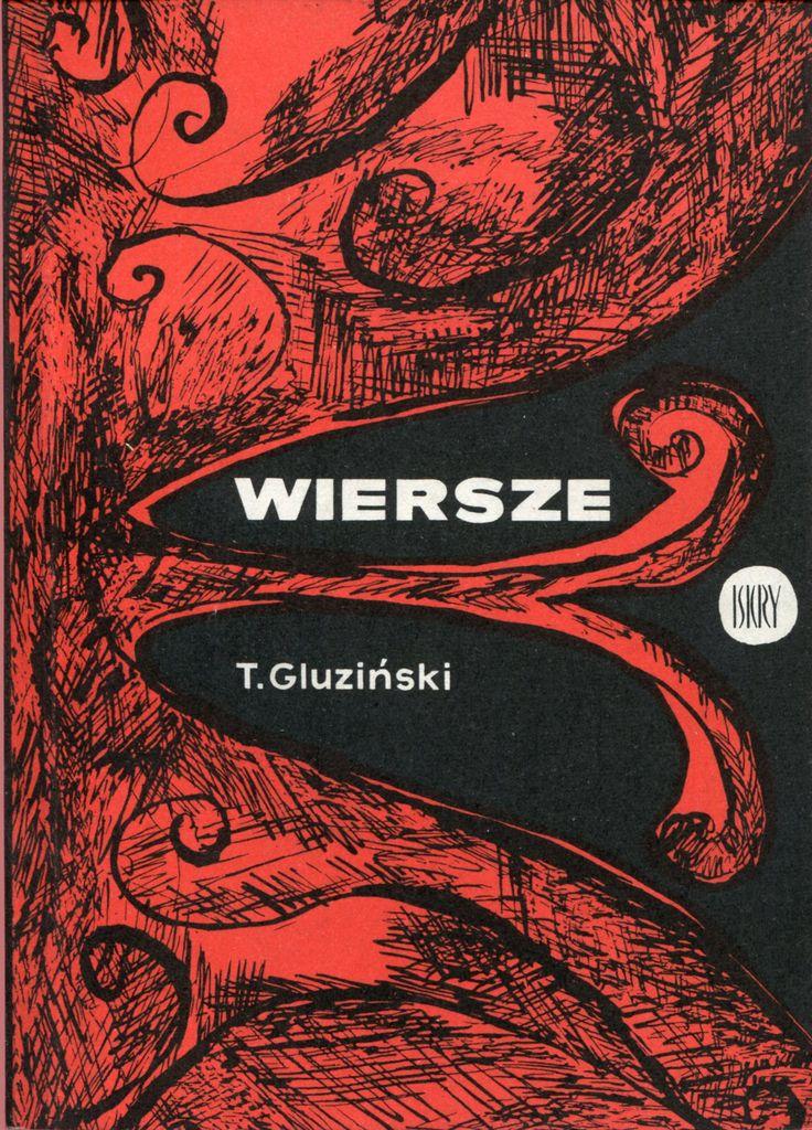 """""""Wiersze"""" Tomasz Gluziński Cover by Alicja Wahl Bratna Published by Wydawnictwo Iskry 1964"""