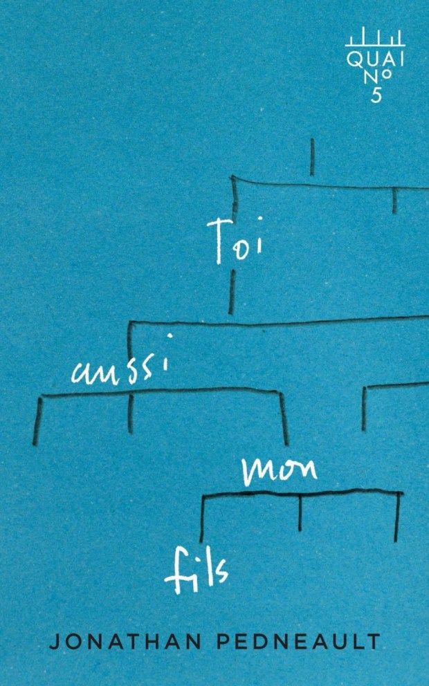 Toi Aussi Mon Fils by Jonathan Pedneault; design by David Drummond (Les Éditions XYZ / November 2017)