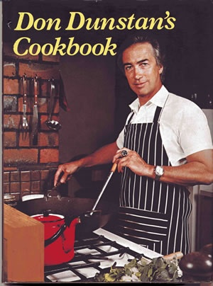 "Don Dunstan's cookbook / drawings by Robert Ingpen. (Adelaide : Rigby, 1976).    Don Dunstan was the Premier of South Australia in 1967-1968, and 1970-1979. He was a charismatic figure, with a cosmopolitan image. His cookbook includes many international dishes. After retirement from politics he opened a restaurant, ""Don's Table,"" in Adelaide, in 1994."