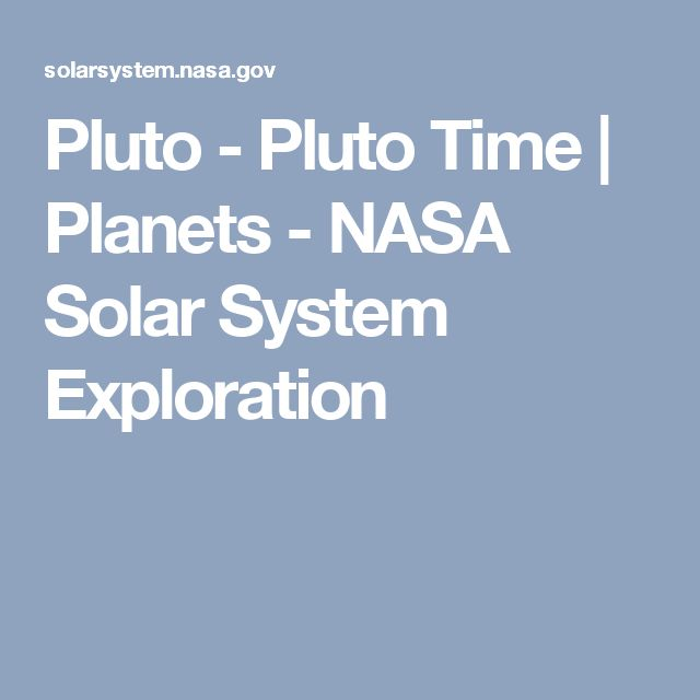 Pluto - Pluto Time | Planets - NASA Solar System Exploration