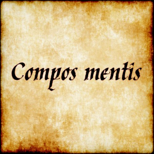 """Compos Mentis - """"in control of the mind""""                                                                                                                                                                                 More"""