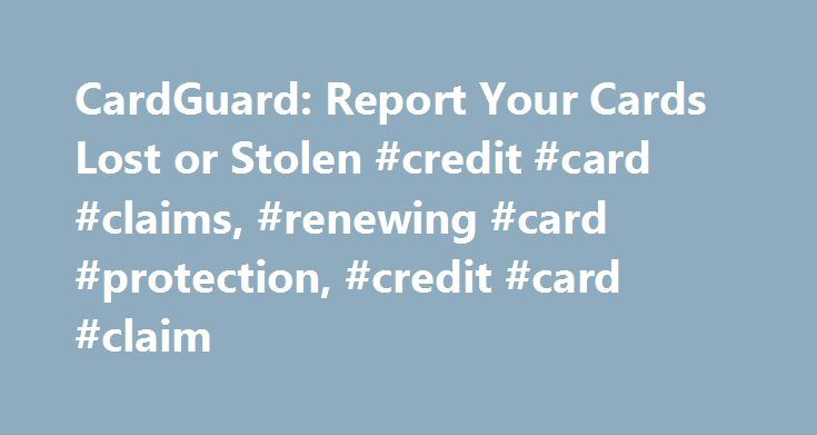 CardGuard: Report Your Cards Lost or Stolen #credit #card #claims, #renewing #card #protection, #credit #card #claim http://india.nef2.com/cardguard-report-your-cards-lost-or-stolen-credit-card-claims-renewing-card-protection-credit-card-claim/  Credit card claims: claim or cancel | HSBC UK What does CardGuard cover me for? CardGuard protects all your credit, debit, store and loyalty cards if they are lost or stolen in the UK or abroad. CardGuard also provides emergency cash and cover for…