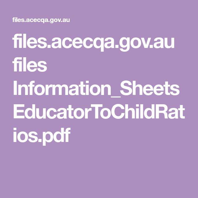 files.acecqa.gov.au files Information_Sheets EducatorToChildRatios.pdf