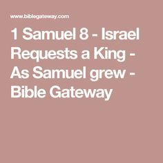 1 Samuel 8  - Israel Requests a King - As Samuel grew - Bible Gateway