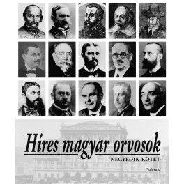 Híres magyar orvosok IV.