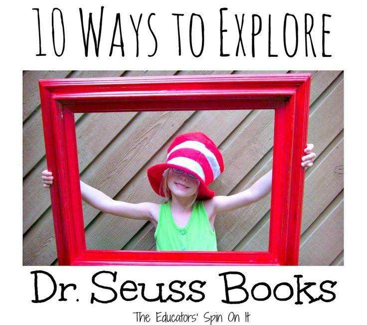 The Educators' Spin On It: 10 Ways to Explore Dr. Seuss Books