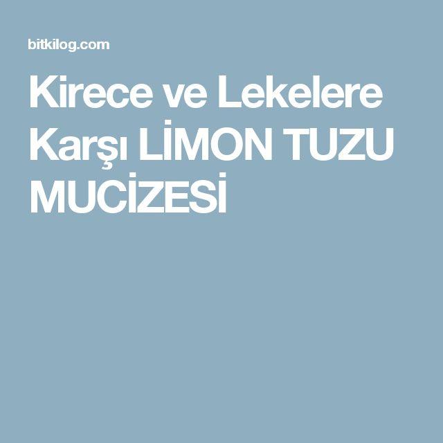 Kirece ve Lekelere Karşı LİMON TUZU MUCİZESİ