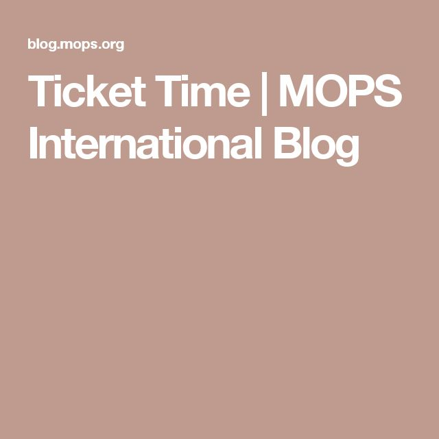 Ticket Time | MOPS International Blog