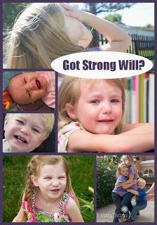 Life with Moore Babies: How Do I Teach a Strong Willed Child (Part 1-Defining)