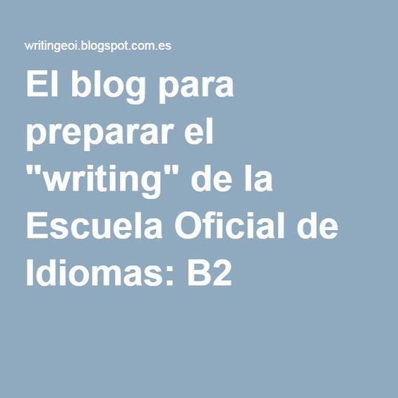 """El blog para preparar el """"writing"""" de la Escuela Oficial de Idiomas: B2"""
