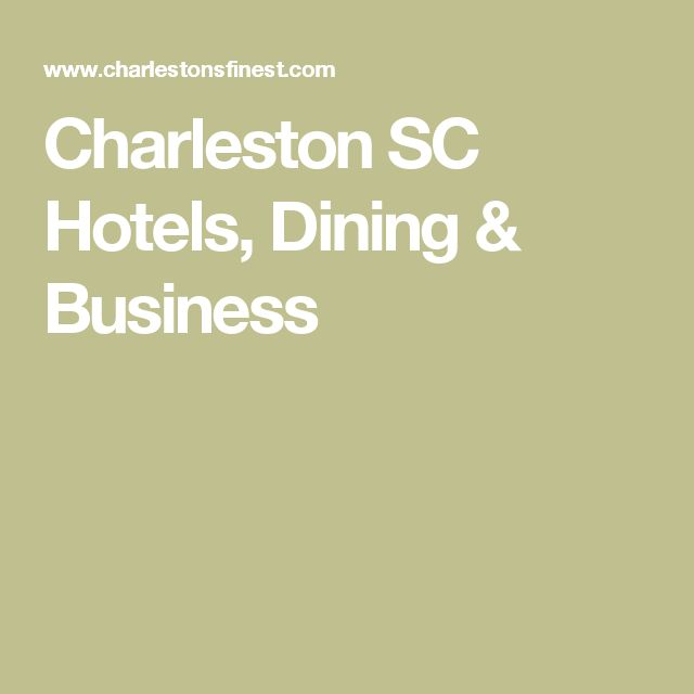 Charleston SC Hotels, Dining & Business