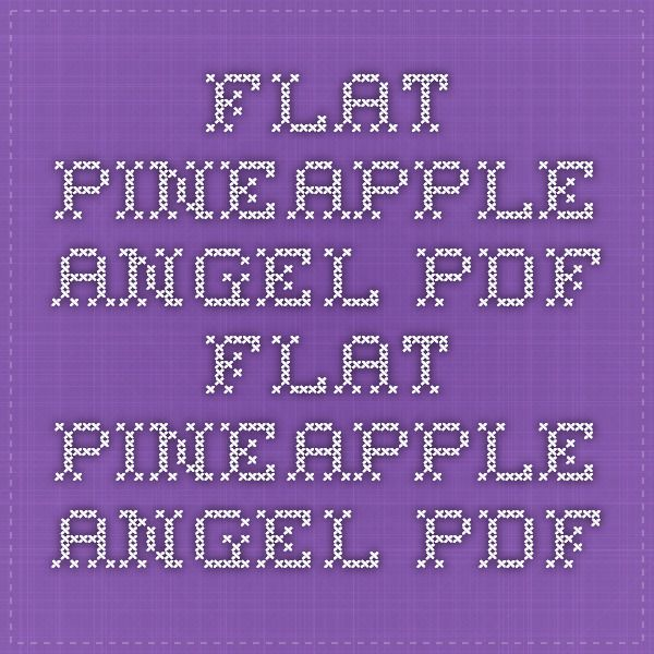 Flat Pineapple Angel.pdf - Flat Pineapple Angel.pdf