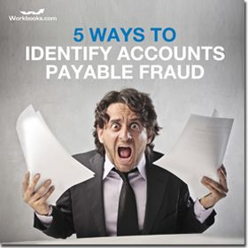 Top 5 Ways to Identify and Defeat Accounts Payable Fraud in Your Business