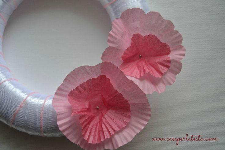 Corona primaverile fai da te * DIY spring wreath with cupcakes liners