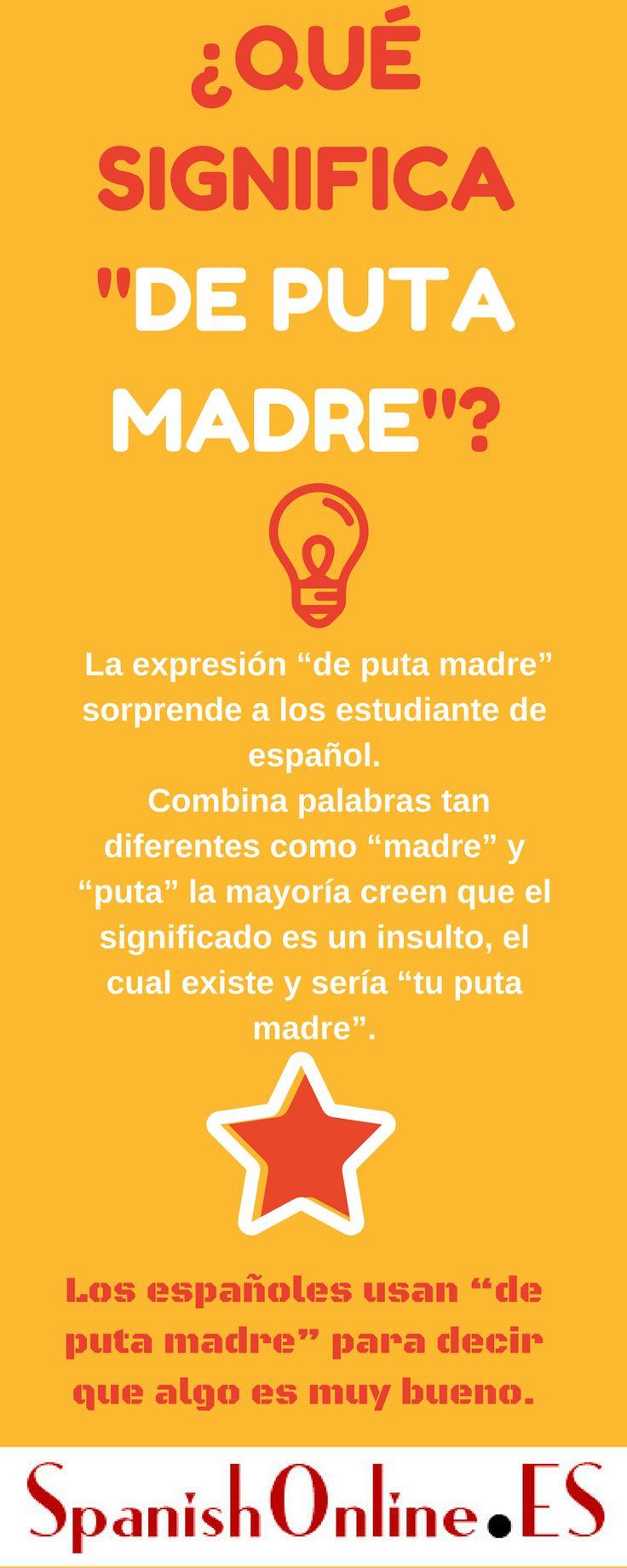 """Como ya sabéis el español coloquial tiene expresiones muy originales. La expresión """"de puta madre"""" es una de las que más sorprende a los estudiante de español. Al combinar palabras tan diferentes c…"""
