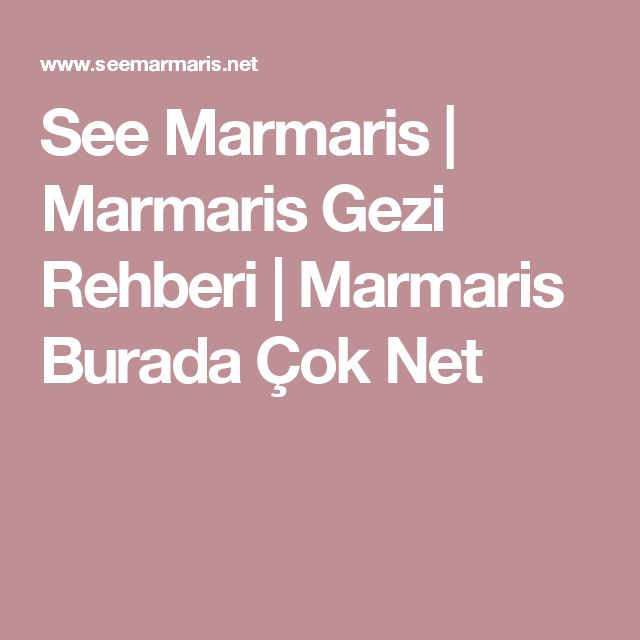 See Marmaris | Marmaris Gezi Rehberi | Marmaris Burada Çok Net