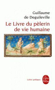 G. de Degulleville, Le livre du pèlerin de vie humaine
