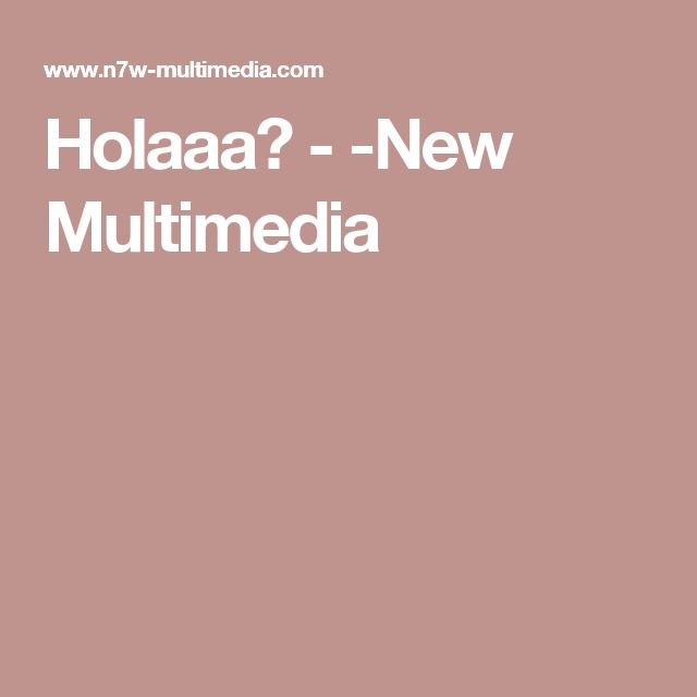 Holaaa? - ­New Multimedia