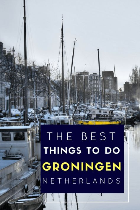 Best things to do in Groningen Pinterest Pin