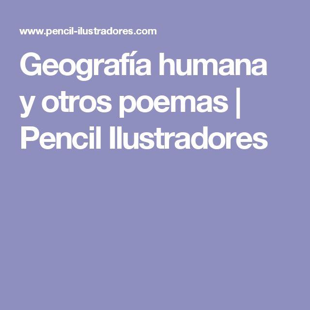 Geografía humana y otros poemas   Pencil Ilustradores