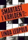 Smartast i världen: IQ-sällskapen från insidan / Linda Leopold    #boktips #faktabocker #psykologi #kognitiv psykologi #MENSA