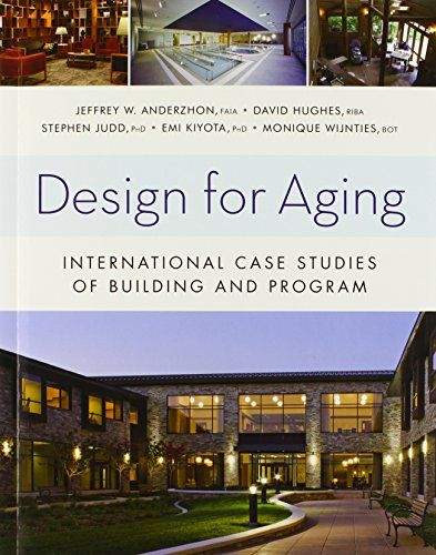 Design for Aging: International Case Studies of Building and Program:   <b>Architecture/Interior Design</b>  <p><b>An in-depth look at the most innovative aged care facilities today</b></p> <p>With the world's population aging at a rapid pace, there is a growing need for new ways to provide residential care for older people. <i>Design for Aging</i> explores some of the most successful examples of elderly housing today, focusing on integrating architectural considerations within an unwa...