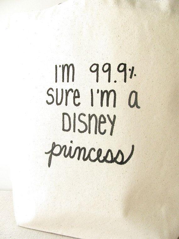 Princess Tote Bag I'm 999 Sure I'm a Disney by RevellHouse, $14.00
