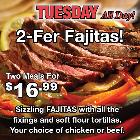 2-Fer Tuesdays brings us sizzling fajitas!  Yummy!