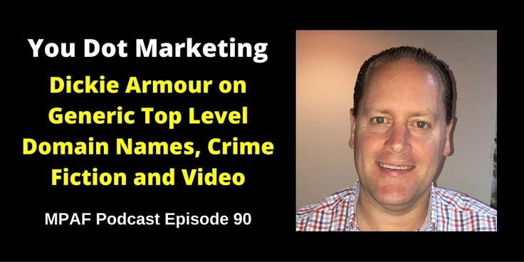 Dickie Armour on Generic Top Level Domain Names, Crime Fiction and Video - MPAF90