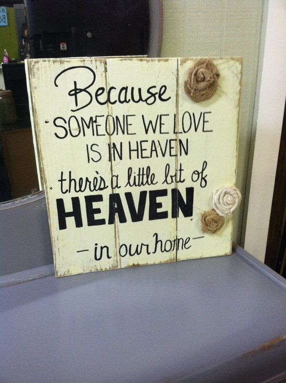 Because someone we love is in Heaven there's by Reclaimed4aPurpose, $25.00
