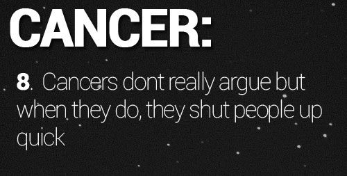 Cancer ♋ Zodiac Sign don't really argue, but when they do, they shut people up quick