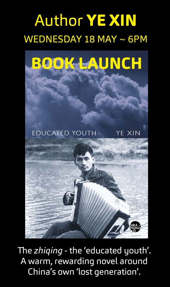 Free Event ~ Book Launch: A novel that touches the heart for the children left behind: Educated Youth by Ye Xin Wednesday 18 May ~ 6pm for 6.30pm start Info: http://www.abbeys.com.au/book/educated-youth.do