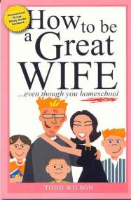 How to be a Great Wife ...even though you homeschool
