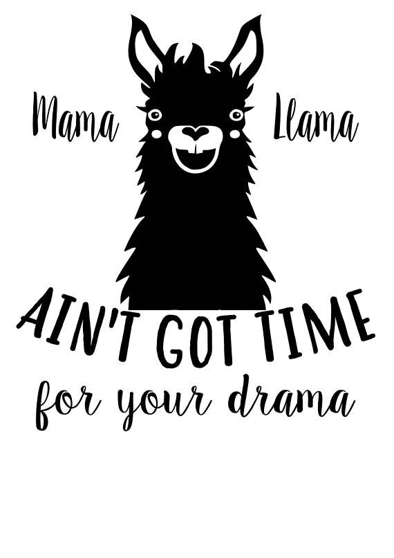 Mama Llama aint got time for your drama SVG File, Quote Cut File, Silhouette File, Cricut File, Vinyl Cut File, Stencil #ad #momlife #funny