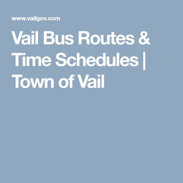 Vail Bus Routes & Time Schedules | Town of Vail