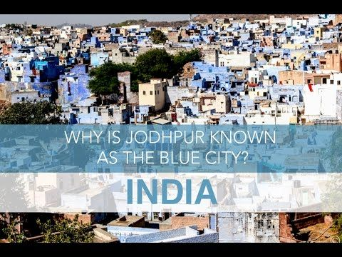 India: Why is Jodhpur Known as the Blue City?   Seek The World
