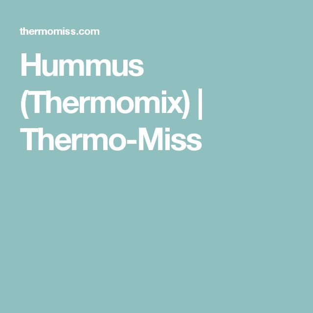 Hummus (Thermomix) | Thermo-Miss