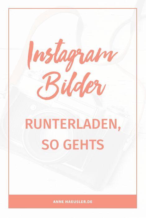 Instagram Bilder Runterladen Ja Das Geht Instagram Tipps Für
