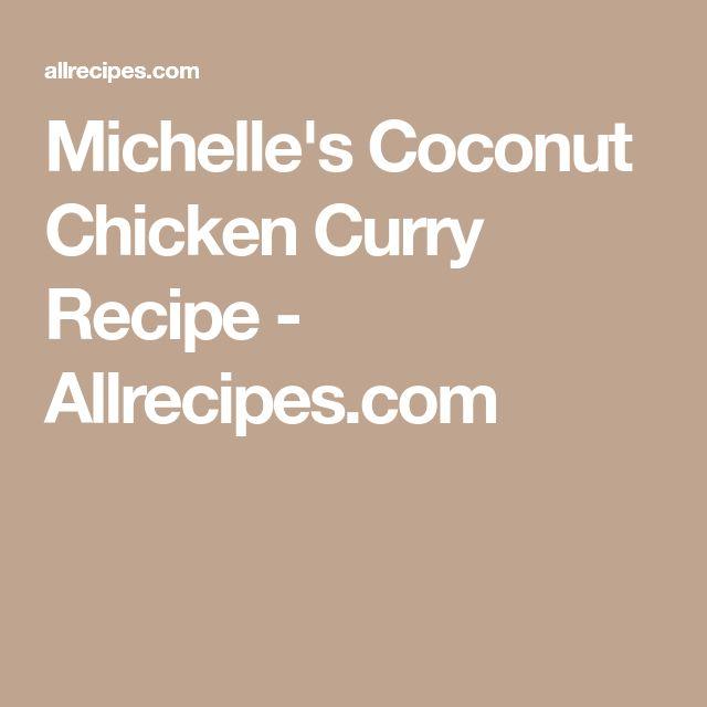 Michelle's Coconut Chicken Curry Recipe - Allrecipes.com