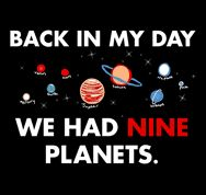 You're a 90's kid if you take the de-planeting of Pluto as a personal insult.
