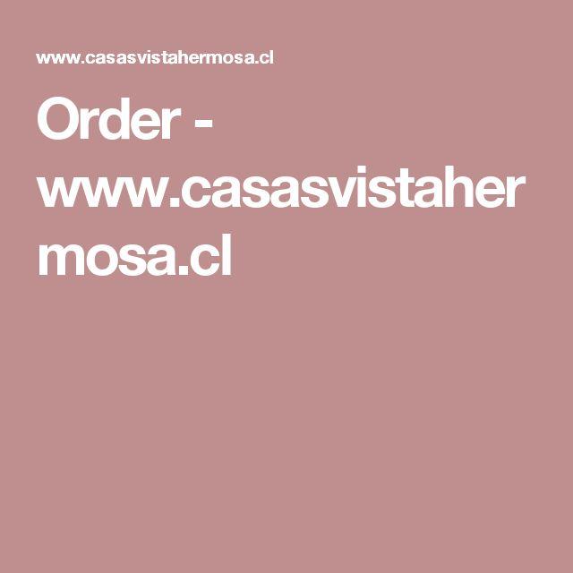 Order - www.casasvistahermosa.cl