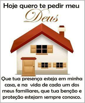 Hoje quero te pedir me Deus: Que tua presença esteja em minha casa